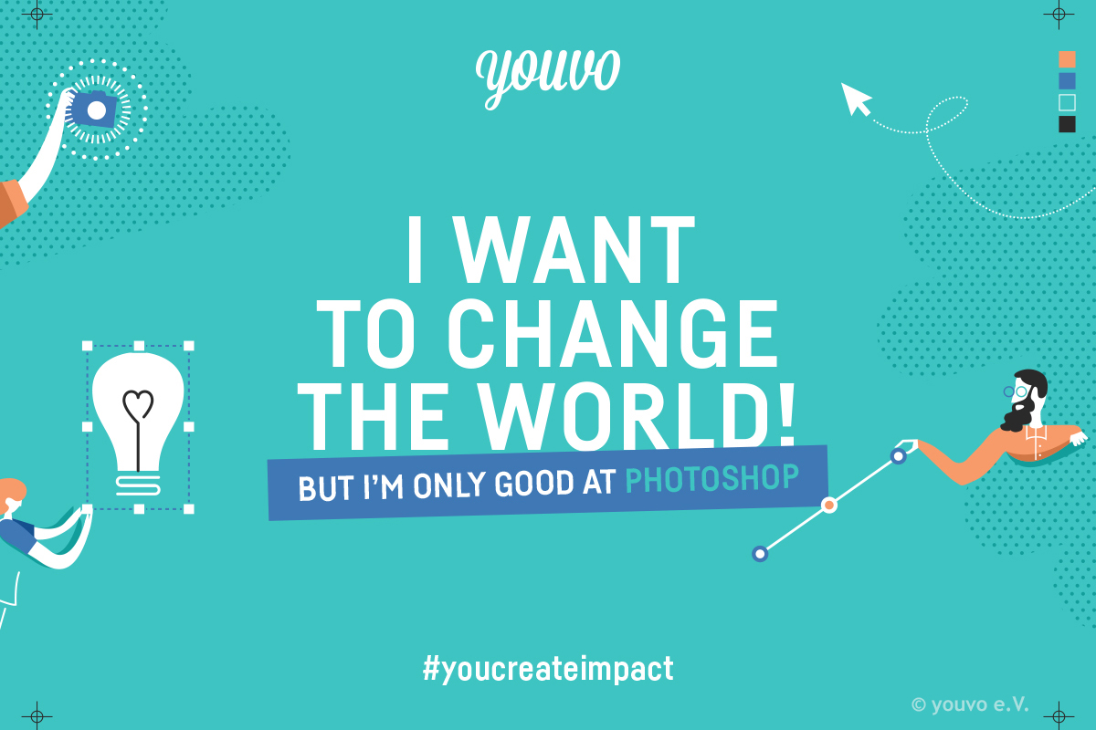 """I want to change the world! But I'm only good at Photoshop."" © youvo.org"